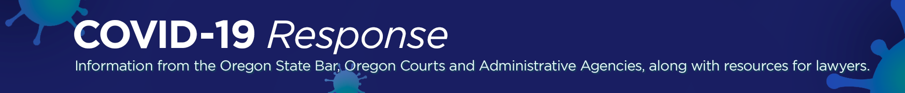 COVID-19 Info from OSB, Courts, Agencies and Resources for Lawyers