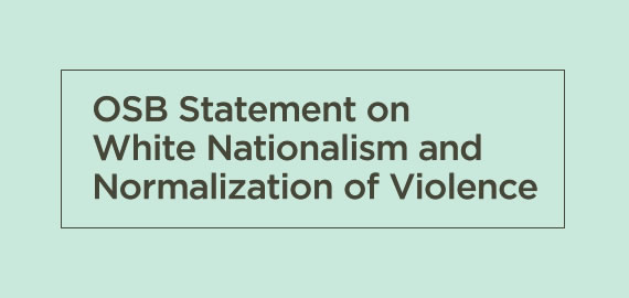 OSB Statement on White Nationalism and Normalization of Violence